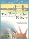 The Boy in the River (eBook): The shocking story of Adam--the body in the Thames